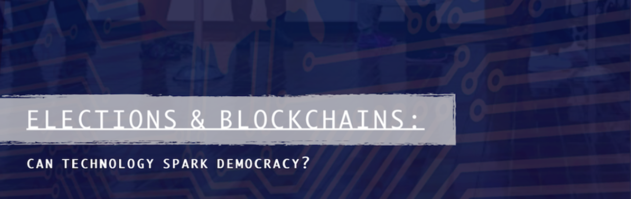 Elections & Blockchains: Can Technology Spark Democracy?